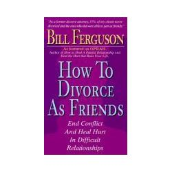 Hörbücher: How to Divorce as Friends: End Conflict and Heal Hurt in Difficult Relationships  von Bill Ferguson
