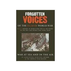 Hörbücher: Forgotten Voices of the Second World War: War at Sea and in the Air  von Imperial War Museum, Max Arthur