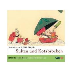 Hörbücher: Sultan und Kotzbrocken. CD  von Claudia Schreiber von Judith Lorentz
