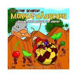 Hörbücher: Die kleine Schnecke Monika Häuschen 08. Warum haben Ameisen eine Königin?  von Kati Naumann