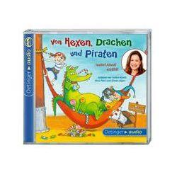 Hörbücher: Von Hexen, Drachen und Piraten. Isabel Abedi erzählt (CD)  von Isabel Abedi