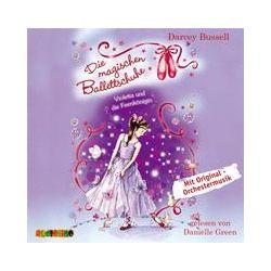 Hörbücher: Die magischen Ballettschuhe. Violetta und die Feenkönigin  von Darcey Bussell