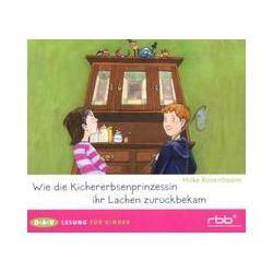 Hörbücher: Wie die Kichererbsenprinzessin ihr Lachen zurückbekam  von Hilke Rosenboom von Angelika Maiworm