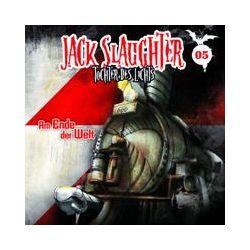 Hörbücher: Jack Slaughter - Tochter des Lichts 05: Am Ende der Welt