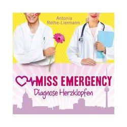 Hörbücher: Miss Emergency. Diagnose Herzklopfen  von Antonia Rothe-Liermann