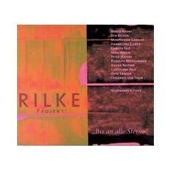 Hörbücher: Rilke Projekt. Bis an alle Sterne  von Rainer Maria Rilke