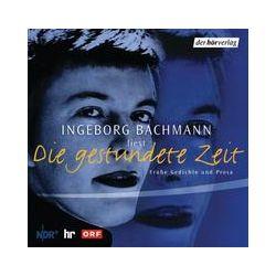 Hörbücher: Die gestundete Zeit. CD  von Ingeborg Bachmann