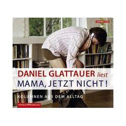 Hörbücher: Mama, jetzt nicht!  von Daniel Glattauer