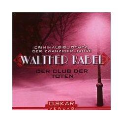 Hörbücher: Der Klub der Toten, 2 Audio-CDs  von Walther Kabel