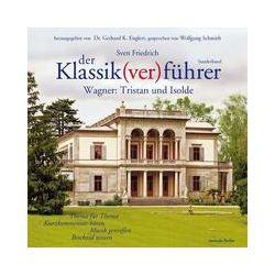 Hörbücher: Der Klassik(ver)führer, Sonderband Wagner: Tristan und Isolde  von Sven Friedrich