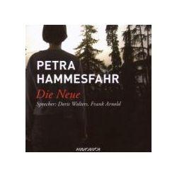 Hörbücher: Die Neue  von Petra Hammesfahr von Rudolf Würth, Kathrin Hasselbeck