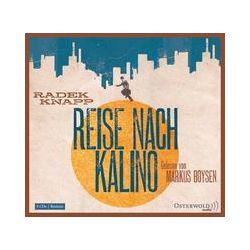 Hörbücher: Reise nach Kalino  von Radek Knapp