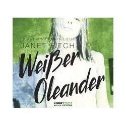 Hörbücher: Weißer Oleander  von Janet Fitch
