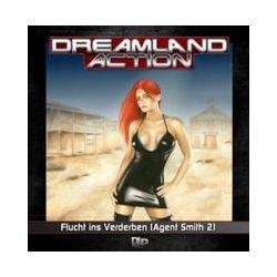 Hörbücher: Dreamland Action 03. Flucht ins Verderben (Agent Smith 2)  von John Baker, Erik Albrodt