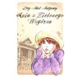 Ania z Zielonego Wzgórza - Lucy Maud Montgomery