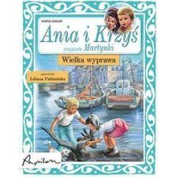 Ania i Krzyś - Wielka wyprawa - Marcel Marlier