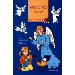 Anioł Stróż - stoi tuż - Joanna Wilkońska