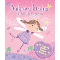 Bajkowa kraina. Opowieści dla dziewczynek