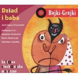 Bajki - Grajki Nr 115. Dziad i baba (CD) - Józef Ignacy Kraszewski