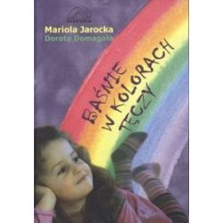 Baśnie w kolorach tęczy - Dorota Domagała, Mariola Jarocka