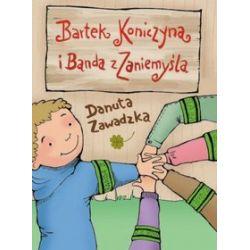Bartek Koniczyna i Banda z Zaniemyśla - Danuta Zawadzka