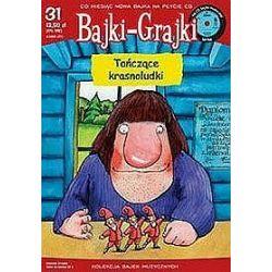 Bajki - grajki - numer 31. Tańczące krasnoludki - Kalina Jerzykowska