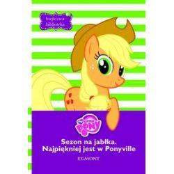 Bajkowa Biblioteka. Mój kucyk Pony. Najpiękniej jest w Ponyville