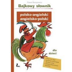 Bajkowy słownik polsko-angielski, angielsko-polski dla dzieci - Paweł Beręsewicz