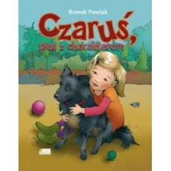 Czaruś, pies z charakterem - Romek Pawlak