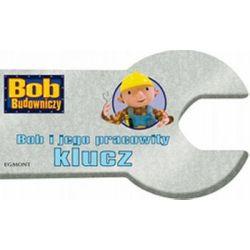 Bob i jego pracowity klucz - Kiki Thorpe