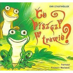 Co piszczy w trawie - Ewa Stadtmuller