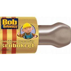 Bob i jego pracowity śrubokręt - Lauryn Silverhardt