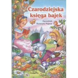 Czarodziejska księga bajek - Katarzyna Najman