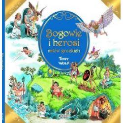 Bogowie i herosi mitów greckich - Anna Casalis
