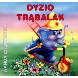 Dyzio Trąbalak - Wanda Chotomska