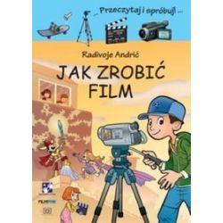 Jak zrobić film - Radivoje Andrić