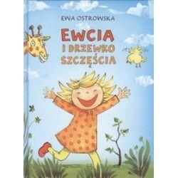 Ewcia i drzewko szczęścia - Ewa Ostrowska