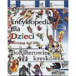 Bohaterowie kreskówek. Encyklopedia dla dzieci