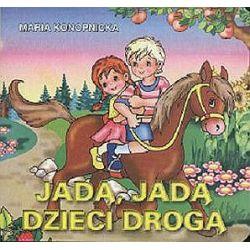 Jadą, jadą dzieci drogą - Maria Konopnicka