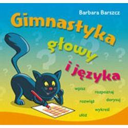 Gimnastyka Głowy i Języka - Barbara Barszcz