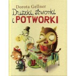 Duszki, stworki i potworki - Dorota Gellner
