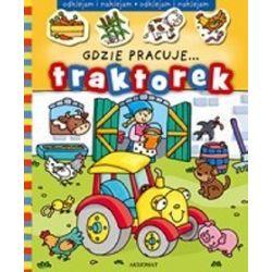 Gdzie pracuje...traktorek - Agnieszka Bator