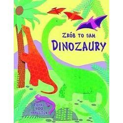 Dinozaury. Zrób to sam - Rebecca Gilpin