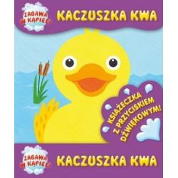 Kaczuszka Kwa. Książeczka kąpielowa