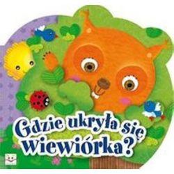 Gdzie ukryła się wiewiórka - Joanna Kuryjak