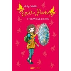 Emilka Piórko i tajemnicze lustro - Holly Webb
