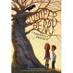 Juniper Berry i tajemnicze drzewo - M.P. Kozlowsky