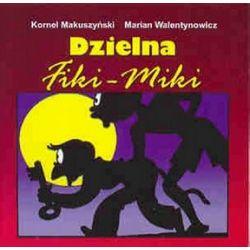 Dzielna Fiki - Miki - Kornel Makuszyński, Marian Walentynowicz