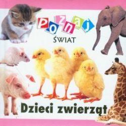 Dzieci zwierząt. Poznaj świat