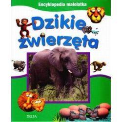 Dzikie Zwierzęta. Encyklopedia Małolatka